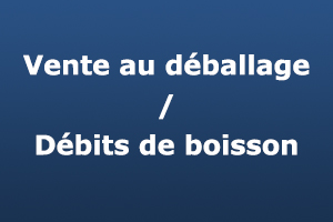 Vente au deballage /  Debit de boisson